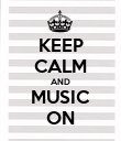 KEEP CALM AND MUSIC ON - Personalised Poster large