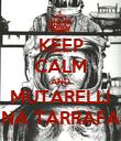 KEEP CALM AND MUTARELLI NA TARRAFA - Personalised Poster large