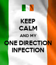 KEEP CALM AND MY ONE DIRECTION INFECTION - Personalised Poster large