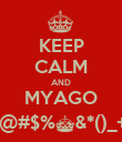 KEEP CALM AND MYAGO !@#$%^&*()_+ - Personalised Poster large