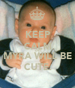 KEEP CALM AND MYRA WILL BE CUTE. - Personalised Poster large