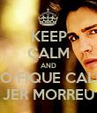KEEP CALM AND NÃO FIQUE CALMO JER MORREU - Personalised Poster large