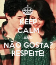 KEEP CALM AND NÃO GOSTA? RESPEITE! - Personalised Poster large