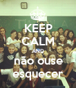 KEEP CALM AND não ouse esquecer - Personalised Poster large