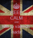 KEEP CALM AND não to valendo  nada - Personalised Poster large