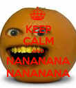 KEEP CALM AND NANANANA NANANANA - Personalised Poster large