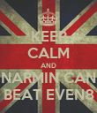 KEEP CALM AND NARMIN CAN BEAT EVEN8 - Personalised Poster large