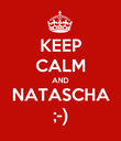 KEEP CALM AND NATASCHA ;-) - Personalised Poster large