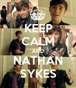 KEEP CALM AND NATHAN SYKES - Personalised Poster large