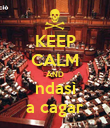 KEEP CALM AND ndasì a cagar - Personalised Poster large