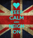 KEEP CALM AND NEIGH ON - Personalised Poster large