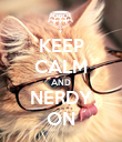 KEEP CALM AND NERDY ON - Personalised Poster large