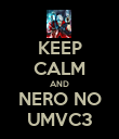 KEEP CALM AND NERO NO UMVC3 - Personalised Poster large