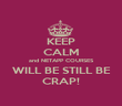 KEEP CALM and NETAPP COURSES WILL BE STILL BE CRAP! - Personalised Poster large