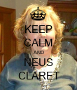 KEEP CALM AND NEUS CLARET - Personalised Poster small