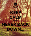 KEEP CALM AND  NEVER BACK DOWN... - Personalised Poster large