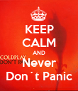 KEEP CALM AND Never Don´t Panic - Personalised Poster large