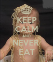 KEEP CALM AND NEVER  EAT - Personalised Poster large