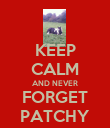 KEEP CALM AND NEVER FORGET PATCHY - Personalised Poster large