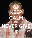 KEEP CALM AND NEVER GIVE UP! - Personalised Poster large