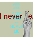 KEEP CALM AND NEVER LIE - Personalised Poster large