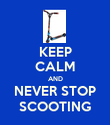 KEEP CALM AND NEVER STOP SCOOTING - Personalised Poster large