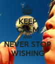 KEEP CALM AND NEVER STOP WISHING - Personalised Poster large