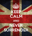 KEEP CALM AND NEVER SURRENDER - Personalised Poster large