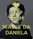 KEEP CALM AND NIALL É DA DANIELA - Personalised Poster large
