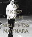 KEEP CALM AND NIALL É DA MAYNARA - Personalised Poster large