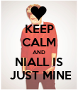 KEEP CALM AND NIALL IS  JUST MINE - Personalised Poster large