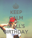 KEEP CALM AND NIALL'S BIRTHDAY - Personalised Poster large