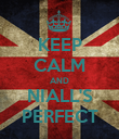 KEEP CALM AND NIALL'S PERFECT - Personalised Poster large