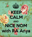KEEP CALM AND NICE NOM with RA Anya - Personalised Poster large