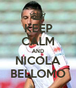 KEEP CALM AND NICOLA BELLOMO - Personalised Poster large