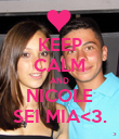 KEEP CALM AND NICOLE SEI MIA<3. - Personalised Poster large