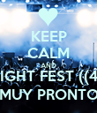 KEEP CALM AND NIGHT FEST ((4)) MUY PRONTO - Personalised Poster large