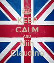 KEEP CALM AND Niih Claudino - Personalised Poster large
