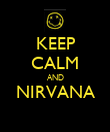 KEEP CALM AND NIRVANA  - Personalised Poster large