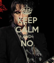 KEEP CALM AND NO  - Personalised Poster large