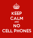 KEEP CALM AND NO CELL PHONES - Personalised Poster large