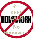 KEEP CALM AND No Homework - Personalised Poster large