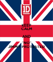 """KEEP CALM AND """"NO"""" JIMMY PROTESTED - Personalised Poster large"""