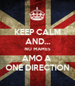 KEEP CALM AND... NO MAMES AMO A  ONE DIRECTION - Personalised Poster large