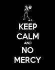 KEEP CALM AND NO MERCY - Personalised Poster large