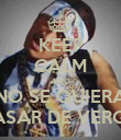 KEEP CALM AND NO SE QUIERA PASAR DE VERGA - Personalised Poster large