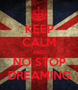 KEEP CALM AND NO STOP DREAMING - Personalised Poster large