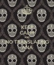KEEP CALM AND NO TRANSLATING ANA - Personalised Poster large