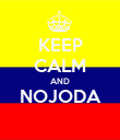 KEEP CALM AND NOJODA  - Personalised Poster large