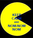 KEEP CALM AND NOM-NOM NOM - Personalised Poster large